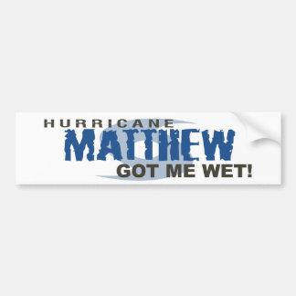Hurricane Matthew Got Me Wet October 2016 Bumper Sticker
