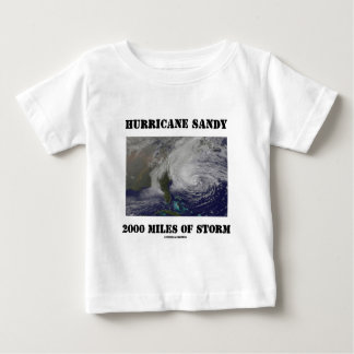 Hurricane Sandy 2000 Miles Of Storm Baby T-Shirt