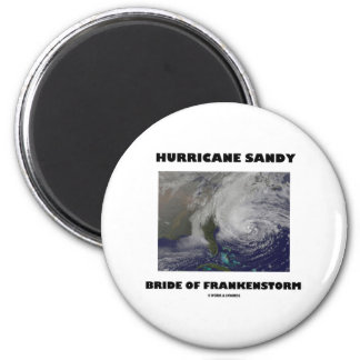 Hurricane Sandy Bride Of Frankenstorm 2 Inch Round Magnet