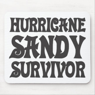Hurricane Sandy Survivor. Mouse Pad