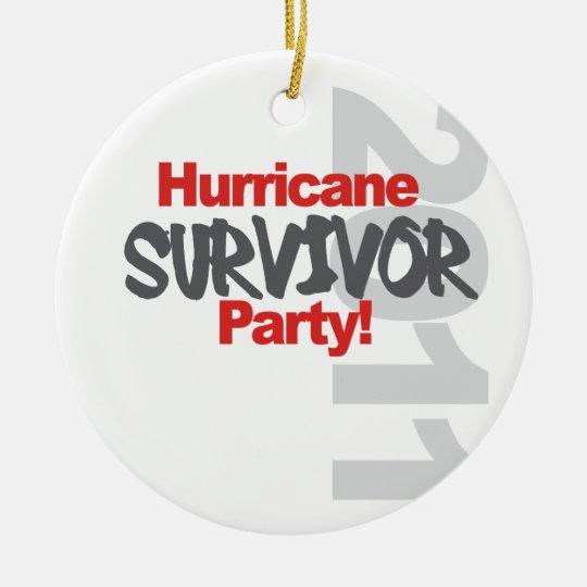Hurricane Survival Party 1011 Ceramic Ornament