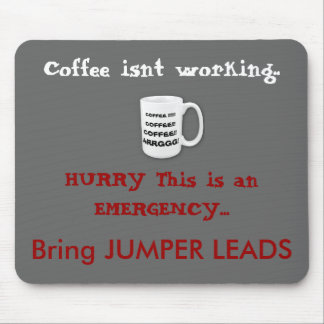 HURRY This is an EMERGENCY..., Bring JUM... Mouse Pad