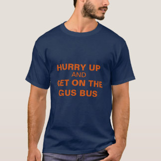 HURRY UP AND GET ON THE GUS BUS T-shirt Blue