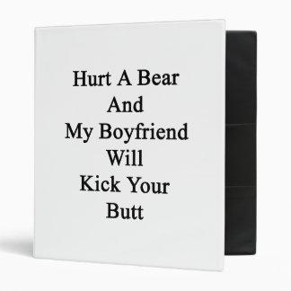 Hurt A Bear And My Boyfriend Will Kick Your Butt Binders