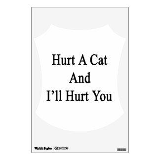 Hurt A Cat And I'll Hurt You Room Decal