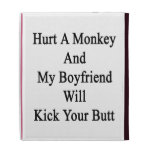 Hurt A Monkey And My Boyfriend Will Kick Your Butt iPad Folio Cover