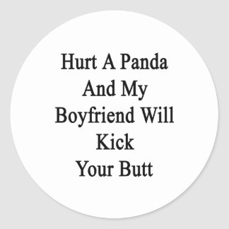Hurt A Panda And My Boyfriend Will Kick Your Butt. Classic Round Sticker