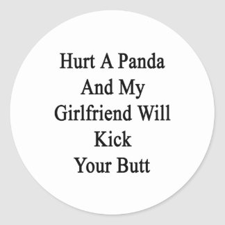 Hurt A Panda And My Girlfriend Will Kick Your Butt Classic Round Sticker