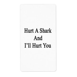 Hurt A Shark And I'll Hurt You Shipping Label