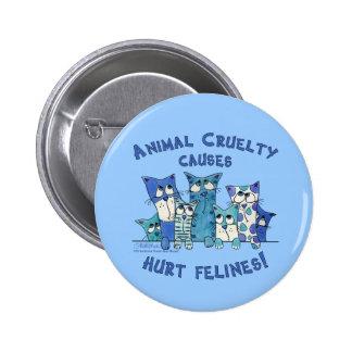 Hurt Felines Animal Cruelty Buttons