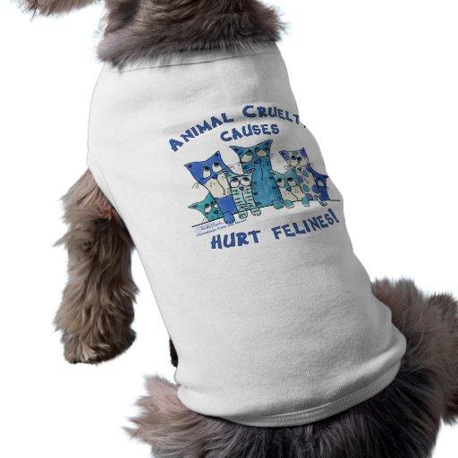 Hurt Felines Animal Cruelty Dog Tshirt