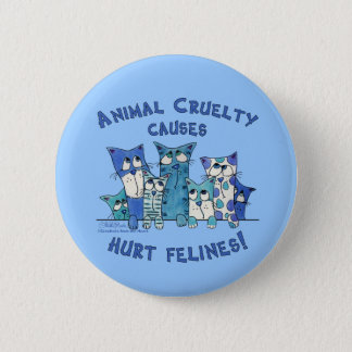 Hurt Felines Animal Cruelty Pinback Button