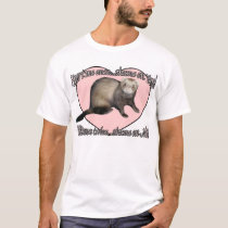 Hurt Me Once Ferret T-Shirt