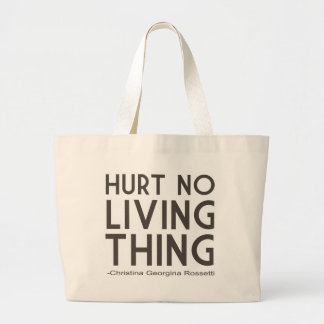 Hurt No Living Thing Quote Canvas Bags