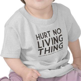Hurt No Living Thing Quote T-shirt