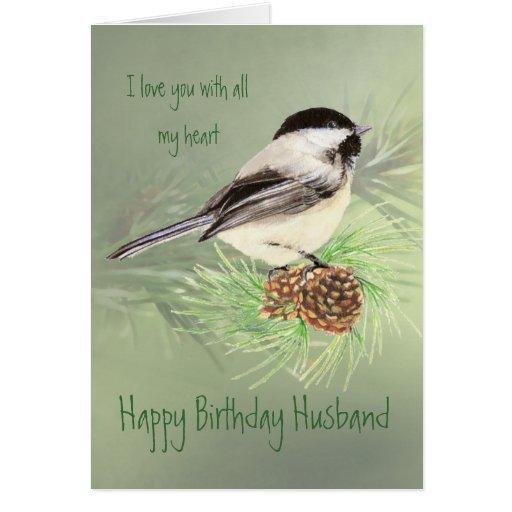 Husband Birthday Love my Heart Chickadee Bird Cards