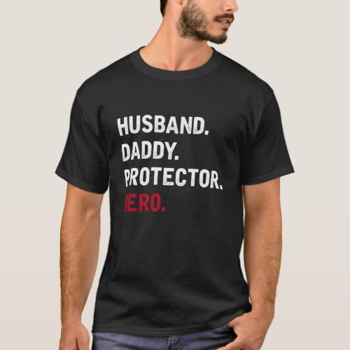 Husband Daddy Protector Hero _ T shirt