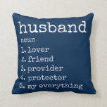 "Husband Definition Anniversary Gift Pillow<br><div class=""desc"">Adorable decorative throw pillow just for your loving husband featuring a white typography design and your color of background and the color of the back side of pillow! To change the background color, use the customize it button. Text can also be added to front or back side. Pillow reads: Husband,...</div>"