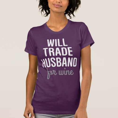 Husband For Wine T-Shirt