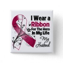 Husband Hero in My Life Head Neck Cancer Pinback Button