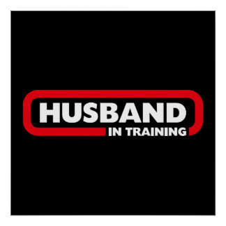 Husband in Training Poster
