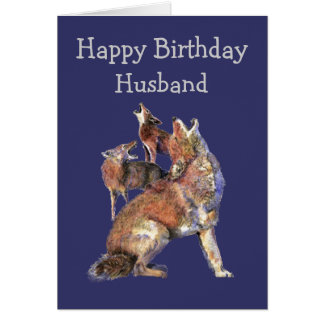 Husband Wild Thing Birthday Fun Coyotes Animals Greeting Card