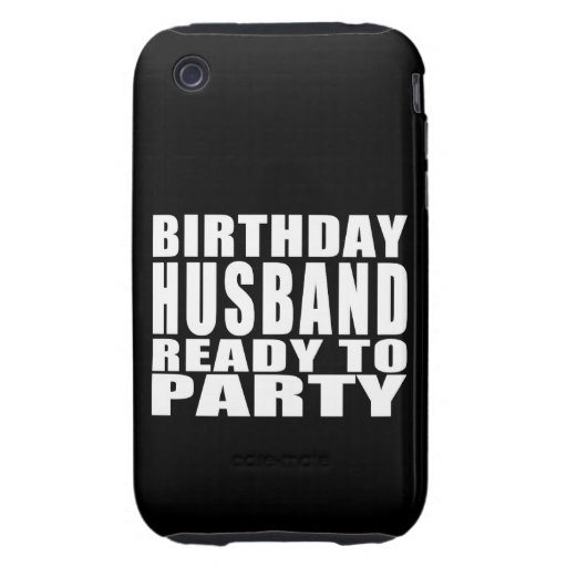 Husbands : Birthday Husband Ready to Party Tough iPhone 3 Cover