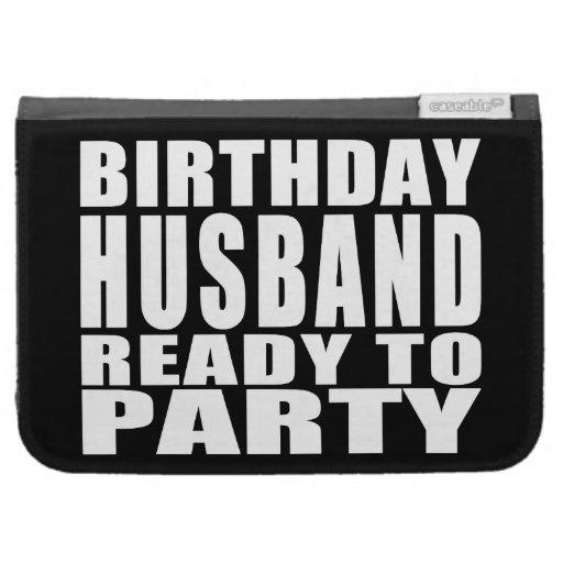 Husbands : Birthday Husband Ready to Party Kindle Folio Case
