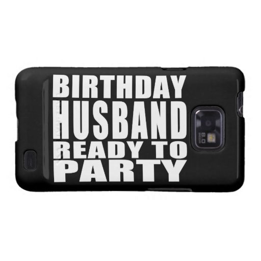 Husbands : Birthday Husband Ready to Party Galaxy S2 Cover