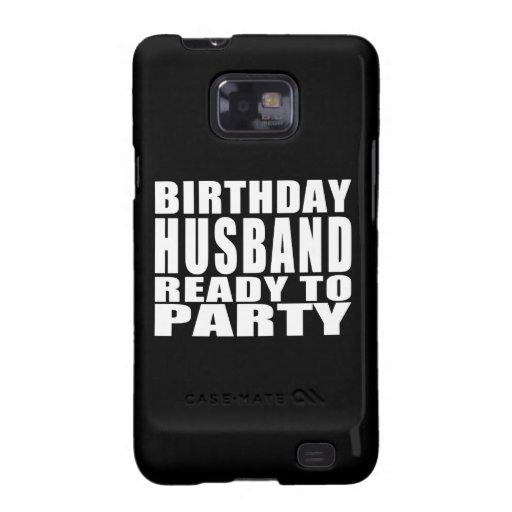 Husbands : Birthday Husband Ready to Party Samsung Galaxy SII Cover