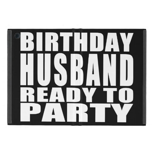 Husbands : Birthday Husband Ready to Party Cases For iPad Mini