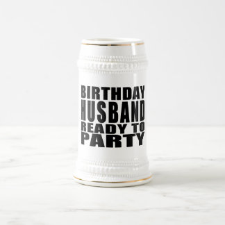 Husbands : Birthday Husband Ready to Party 18 Oz Beer Stein