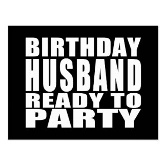 Husbands : Birthday Husband Ready to Party Postcard