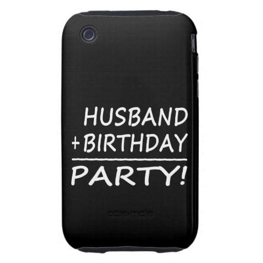 Husbands Birthdays : Husband + Birthday = Party Tough iPhone 3 Cases
