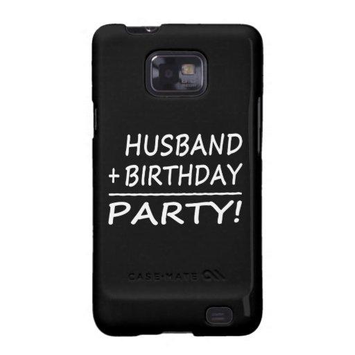 Husbands Birthdays : Husband + Birthday = Party Samsung Galaxy SII Case