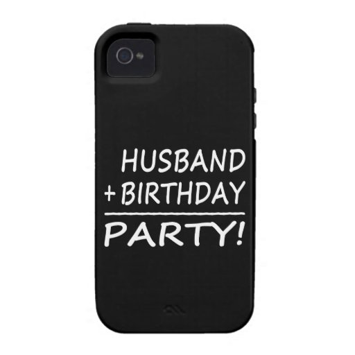 Husbands Birthdays : Husband + Birthday = Party Vibe iPhone 4 Case