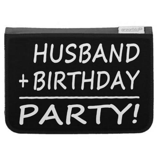Husbands Birthdays : Husband + Birthday = Party Kindle Keyboard Case
