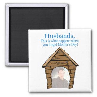 Husbands In The Dog House Magnet