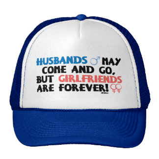 Husbands May Come and Go.. Trucker Hat
