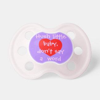 Hush al pequeño bebé, no diga un Palabra-Rosado y  Chupete De Bebe