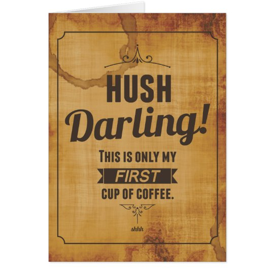 Hush Darling Caffeinated Note Card