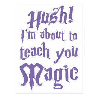 Hush! I'm about to teach you magic Postcard