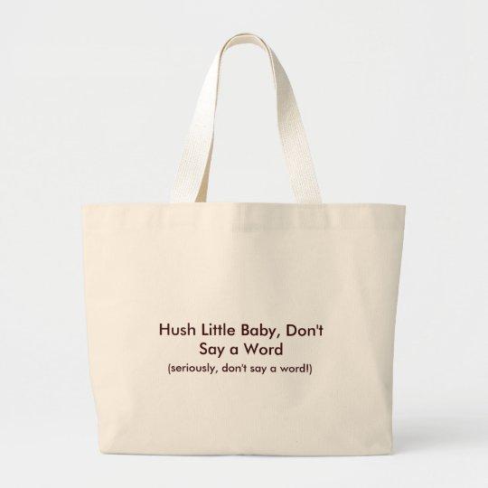 Hush Little Baby Funny Mom Design - Classic Tote