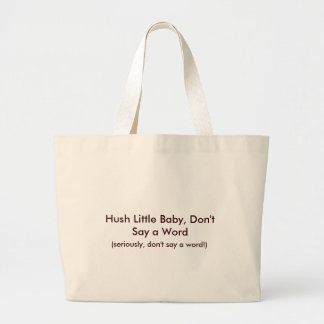 Hush Little Baby Funny Mom Design - Classic Tote Canvas Bag