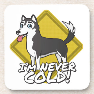 Huskies and Alaskan Malamutes are never cold! Drink Coaster