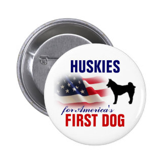 Huskies for First Dog Pinback Button
