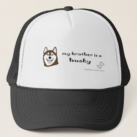 HuskyBrownBrother Trucker Hat