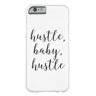 Hustle, Baby, Hustle Cursive Script Barely There iPhone 6 Case