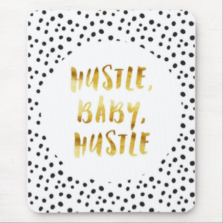 Hustle, Baby, Hustle Gold Cursive Saying Mouse Pad