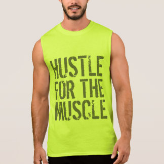 Hustle For The Muscle Gym and Fitness Sleeveless Shirt